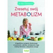 zresetuj swój metabolizm. 4-tygodniowy program skutecznego oczyszczenia wątroby, zmniejszenia wagi, redukcji łaknienia i odzyskania energii